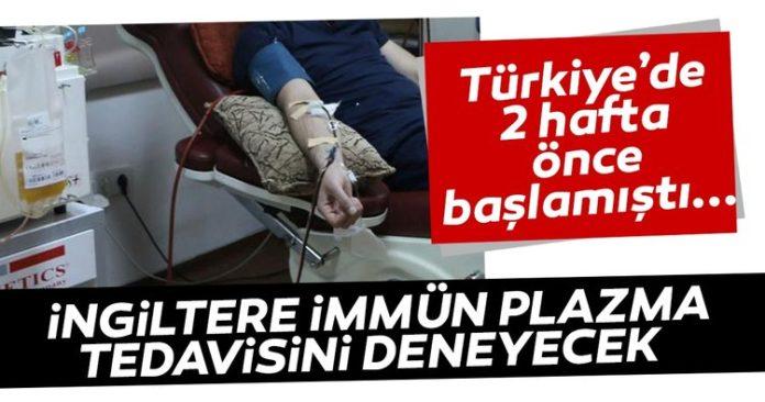 Yeni tipcoronavirüshastalarında olumlu sonuç verdiği bilinen ve Türkiye'de 2 haftadır uygulanan immün plazma tedavisininİngiltere'de denenmesi için çalışma başlatıldı